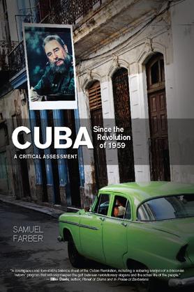 Cuba Since the Revolution of 1959: A Critical Assessment