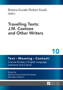 Travelling Texts: J.M. Coetzee and Other Writers