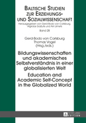 Bildungswissenschaften und akademisches Selbstverstaendnis in einer globalisierten Welt- Education and Academic Self-Concept in the Globalized World