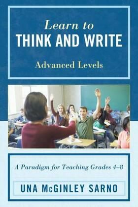 Learn to Think and Write: A Paradigm for Teaching Grades 4-8, Advanced Levels