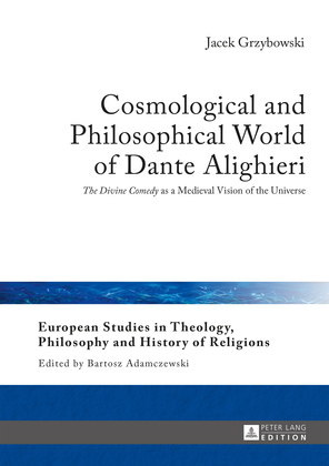 Cosmological and Philosophical World of Dante Alighieri