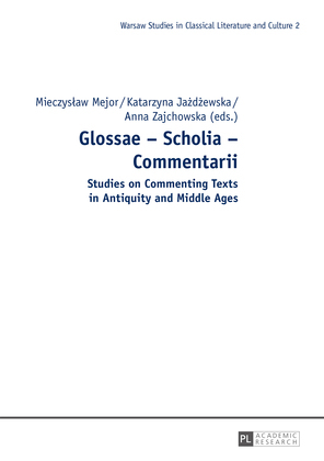 Glossae – Scholia – Commentarii