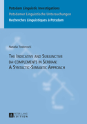 The Indicative and Subjunctive da-complements in Serbian: A Syntactic-Semantic Approach