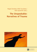 The Unspeakable: Narratives of Trauma
