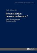 Réconciliation ou reconnaissance ?