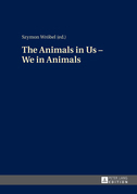 The Animals in Us – We in Animals