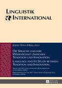 Die Sprache und ihre Wissenschaft zwischen Tradition und Innovation / Language and its Study between Tradition and Innovation