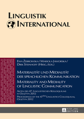 Materialitaet und Medialitaet der sprachlichen Kommunikation - Materiality and Mediality of Linguistic Communication