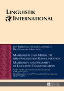 Materialitaet und Medialitaet der sprachlichen Kommunikation - Materiality and Mediality of Linguistic Communication