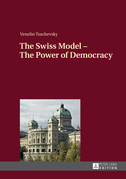 The Swiss Model – The Power of Democracy