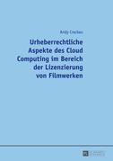 Urheberrechtliche Aspekte des Cloud Computing im Bereich der Lizenzierung von Filmwerken