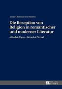 Die Rezeption von Religion in romantischer und moderner Literatur