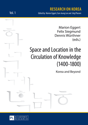 Space and Location in the Circulation of Knowledge (1400–1800)