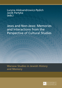 Jews and Non-Jews: Memories and Interactions from the Perspective of Cultural Studies