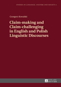 Claim-making and Claim-challenging in English and Polish Linguistic Discourses