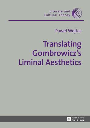Translating Gombrowicz's Liminal Aesthetics