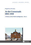 At the Crossroads: 1865–1918