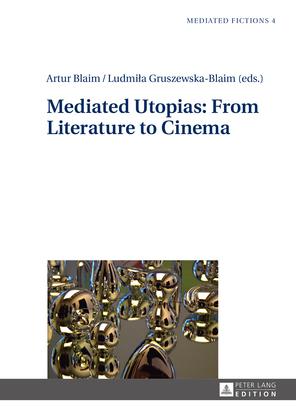 Mediated Utopias: From Literature to Cinema