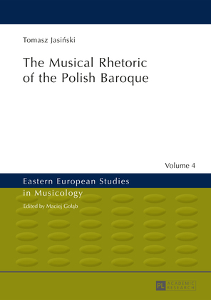The Musical Rhetoric of the Polish Baroque