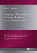 Language Maintenance – Language Attrition