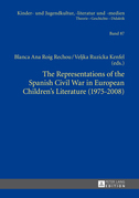 The Representations of the Spanish Civil War in European Children's Literature (1975-2008)