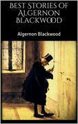 Best Stories of Algernon Blackwood