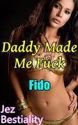 Daddy Made Me Fuck Fido