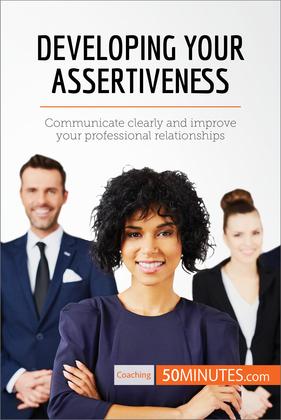 Developing Your Assertiveness