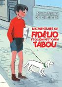 Les aventures de Fidélio et de son petit chien Tabou