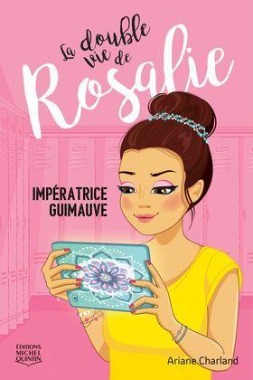 La double vie de Rosalie 2 - Impératrice guimauve