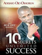 10 Secrets of Unlimited Success: With Real Life Illustrations