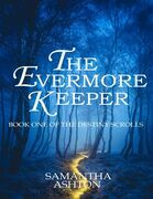 The Evermore Keeper: Book One of the Destiny Scrolls