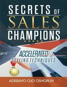 Secrets of Sales Champions: Accelerated Selling Techniques