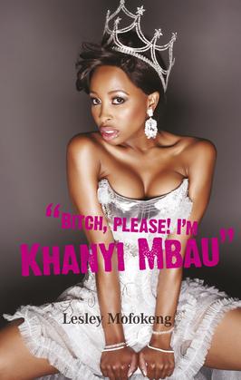 Bitch, please! I'm Khanyi Mbau