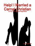 Help! I Married a Carnal Christian