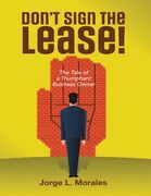 Don't Sign the Lease! - The Tale of a Triumphant Business Owner