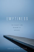 Emptiness: The Beauty and Wisdom of Absence
