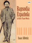 Rapsodia Española and Other Piano Works