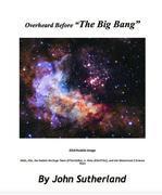 "Overheard Before ""The Big Bang"""
