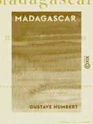 Madagascar - L'île et ses habitants - La dernière guerre franco-hova (1883-1885)