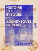 Histoire des évêques et archevêques de Paris