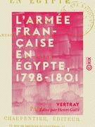 L'Armée française en Égypte, 1798-1801 - Journal d'un officier de l'armée d'Égypte