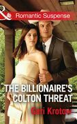 The Billionaire's Colton Threat (Mills & Boon Romantic Suspense) (The Coltons of Shadow Creek, Book 9)