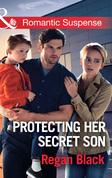 Protecting Her Secret Son (Mills & Boon Romantic Suspense) (Escape Club Heroes, Book 3)