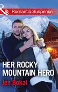 Her Rocky Mountain Hero (Mills & Boon Romantic Suspense) (Rocky Mountain Justice, Book 3)