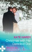 Christmas With Her Daredevil Doc (Mills & Boon Medical) (Miracles at Muswell Hill Hospital, Book 1)