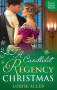 A Candlelit Regency Christmas: His Housekeeper's Christmas Wish (Lords of Disgrace, Book 1) / His Christmas Countess (Lords of Disgrace, Book 2) (Mills & Boon M&B)