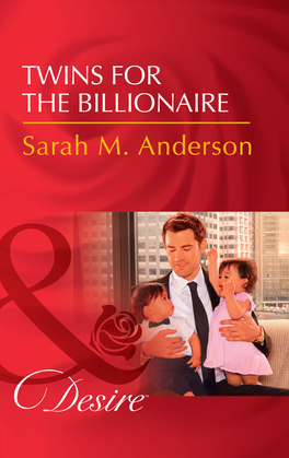 Twins For The Billionaire: Twins for the Billionaire (Billionaires and Babies, Book 89) / Little Secrets: Holiday Baby Bombshell (Little Secrets, Book 5) (Mills & Boon Desire) (Billionaires and Babies, Book 89)