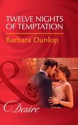 Twelve Nights Of Temptation: Twelve Nights of Temptation (Whiskey Bay Brides, Book 2) / Wrangling the Rich Rancher (Sons of Country, Book 1) (Mills & Boon Desire) (Whiskey Bay Brides, Book 2)