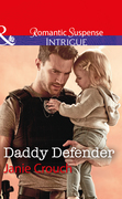 Daddy Defender: Daddy Defender (Omega Sector: Under Siege, Book 1) / Reluctant Hero (Mills & Boon Intrigue) (Omega Sector: Under Siege, Book 1)